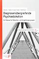 Diagnosenübergreifende Psychoedukation: Ein Manual für Patienten- und Angehörigengruppen, Cover
